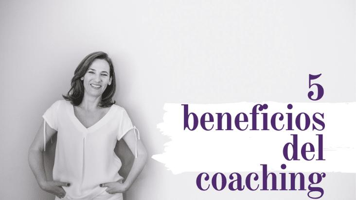 5 beneficios que el coaching puede aportar a tu vida